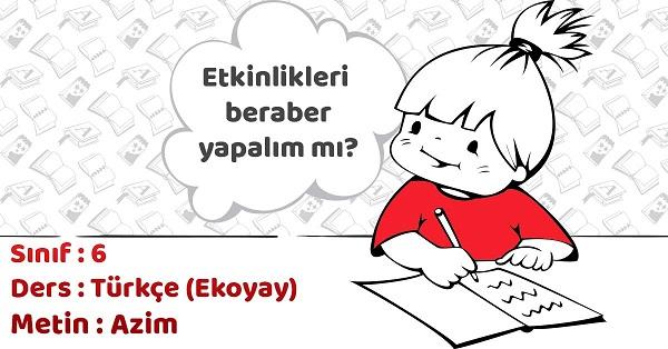 6.Sınıf Türkçe Azim Metni Etkinlik Cevapları