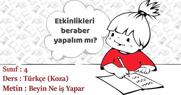 4.Sınıf Türkçe Beyin Ne İş Yapar Metni Etkinlik Cevapları (Koza)