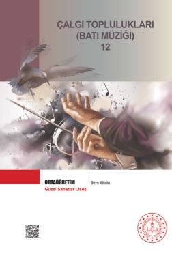 Güzel Sanatlar Lisesi 12.Sınıf Çalgı Toplulukları Batı Müziği Ders Kitabı pdf indir