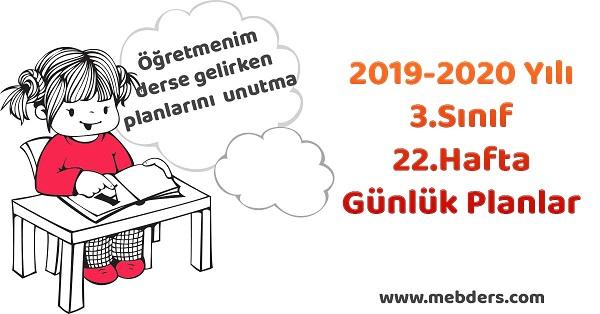 2019-2020 Yılı 3.Sınıf 22.Hafta Tüm Dersler Günlük Planları