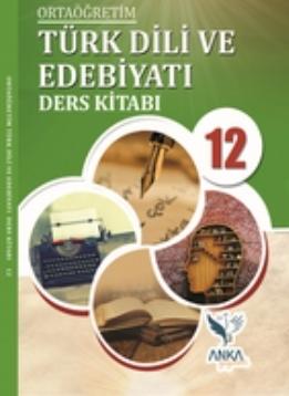 12.Sınıf Türk Dili ve Edebiyatı Ders Kitabı (Anka Yayınları) pdf indir