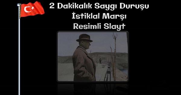 2 Dakikalık Saygı Duruşu ve İstiklal Marşı Sunusu