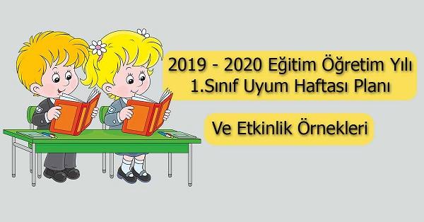 2019 - 2020 Yılı 1.Sınıf Uyum Haftası Planı ve Etkinlik Örnekleri