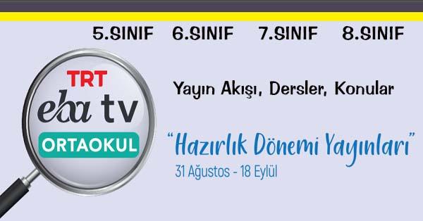 31 Ağustos - 18 Eylül Arası EBA TV Ortaokul Yayın Akışı, Dersler, Konular