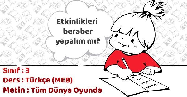 3.Sınıf Türkçe Tüm Dünya Oyunda Metni Etkinlik Cevapları (MEB)