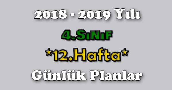 2018 - 2019 Yılı 4.Sınıf Tüm Dersler Günlük Plan - 12.Hafta