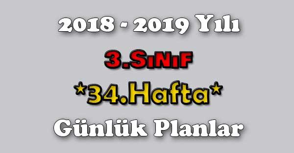 2018 - 2019 Yılı 3.Sınıf Tüm Dersler Günlük Plan - 34.Hafta