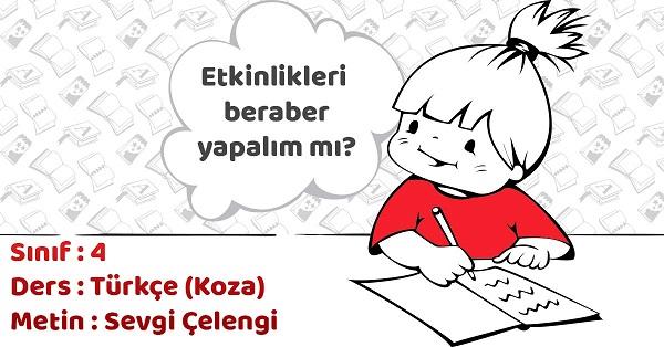 4.Sınıf Türkçe Sevgi Çelengi Metni Etkinlik Cevapları