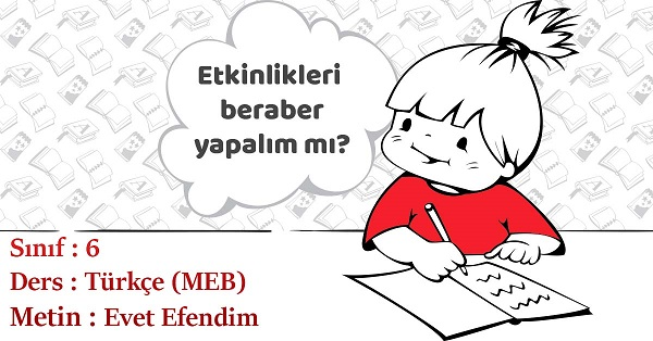 6.Sınıf Türkçe Evet Efendim Metni Etkinlik Cevapları (MEB)