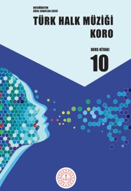 Güzel Sanatlar Lisesi 10.Sınıf Türk Halk Müziği Koro Ders Kitabı pdf indir