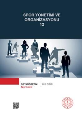 Spor Lisesi 12.Sınıf Spor Yönetimi ve Organizasyonu Ders Kitabı pdf indir