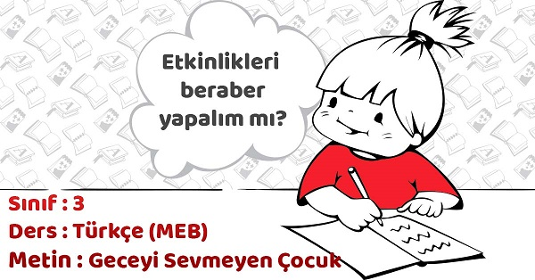 3.Sınıf Türkçe Geceyi Sevmeyen Çocuk Metni Etkinlik Cevapları (MEB)