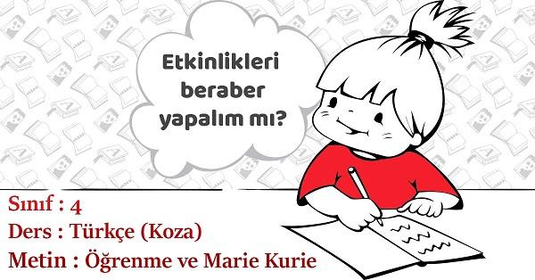 4.Sınıf Türkçe Öğrenme ve Marie Kurie Metni Etkinlik Cevapları (Koza)