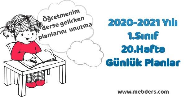 2020-2021 Yılı 1.Sınıf 20.Hafta Tüm Dersler Günlük Planları
