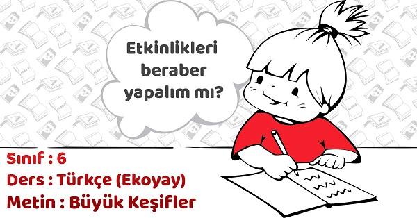 6.Sınıf Türkçe Büyük Keşifler Metni Etkinlik Cevapları (Ekoyay)