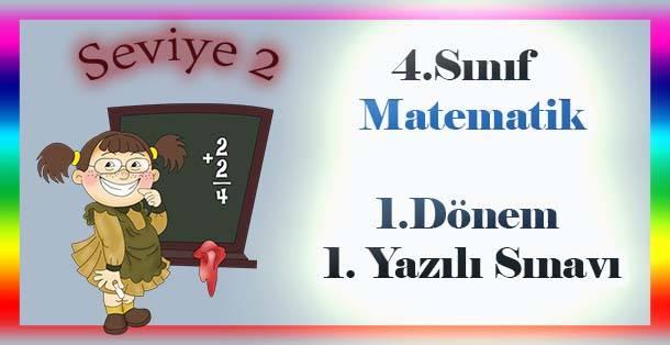 4.Sınıf Matematik 1.Dönem 1.Yazılı Sınavı  - Seviye 2