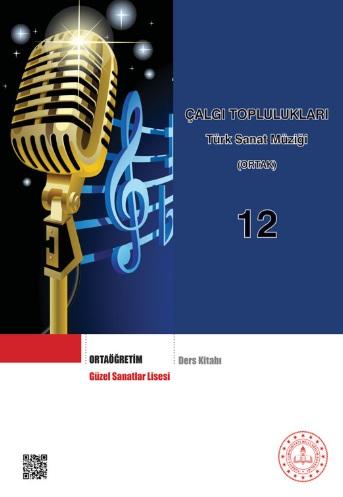 Güzel Sanatlar Lisesi 12.Sınıf Çalgı Toplulukları TSM (Ortak) Ders Kitabı pdf indir