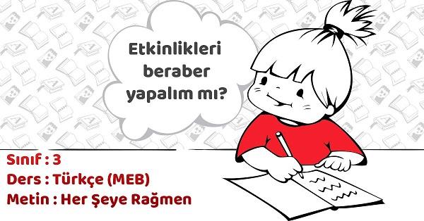 3.Sınıf Türkçe Her Şeye Rağmen Metni Etkinlik Cevapları