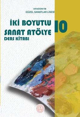 Güzel Sanatlar Lisesi 10.Sınıf İki Boyutlu Sanat Atölye Ders Kitabı pdf indir