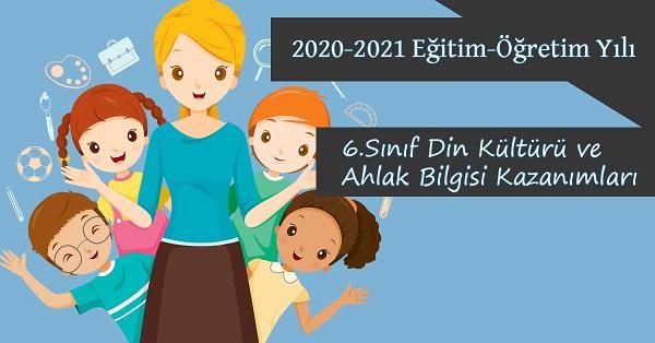 2020-2021 Yılı 6.Sınıf Din Kültürü ve Ahlak Bilgisi Kazanımları ve Açıklamaları