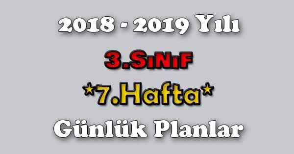 2018 - 2019 Yılı 3.Sınıf Tüm Dersler Günlük Plan - 7.Hafta