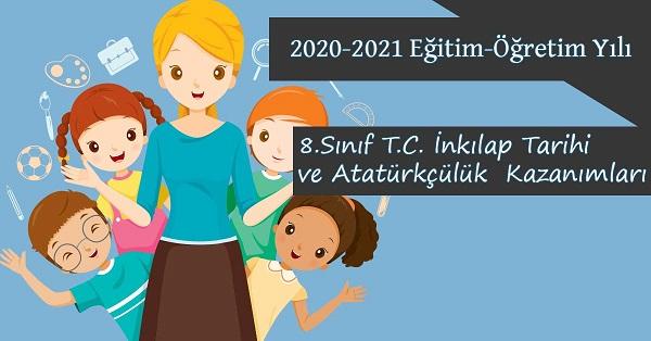 2020-2021 Yılı 8.Sınıf T.C. İnkılap Tarihi ve Atatürkçülük Kazanımları ve Açıklamaları