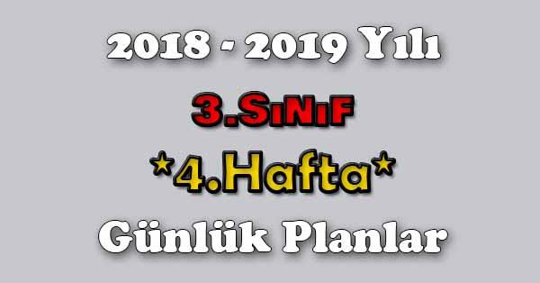 2018 - 2019 Yılı 3.Sınıf Tüm Dersler Günlük Plan - 4.Hafta