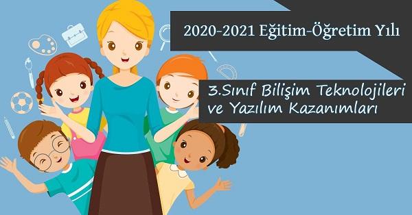 2020-2021 Yılı 3.Sınıf Bilişim Teknolojileri ve Yazılım Kazanımları ve Açıklamaları
