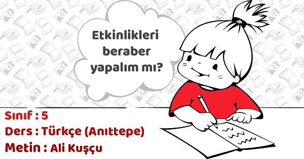 5.Sınıf Türkçe Ali Kuşçu Metni Etkinlik Cevapları