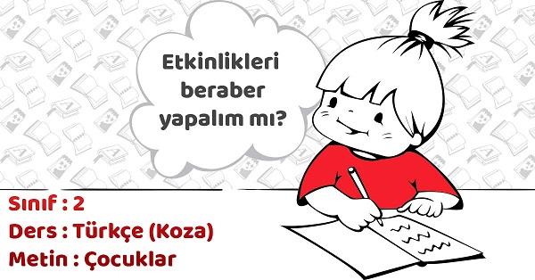 2.Sınıf Türkçe Çocuklar Metni Etkinlik Cevapları