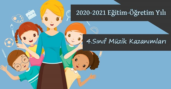 2020-2021 Yılı 4.Sınıf Müzik Kazanımları ve Açıklamaları