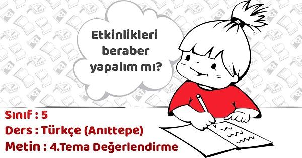 5.Sınıf Türkçe 4.Tema Değerlendirme Soruları Cevapları (Anıttepe)