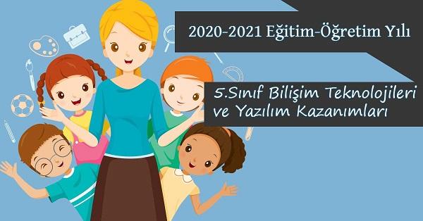 2020-2021 Yılı 5.Sınıf Bilişim Teknolojileri ve Yazılım Kazanımları ve Açıklamaları