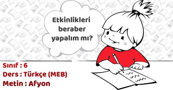 6.Sınıf Türkçe Afyon Metni Etkinlik Cevapları