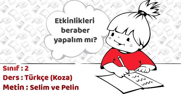 2.Sınıf Türkçe Selim ve Pelin Metni Etkinlik Cevapları
