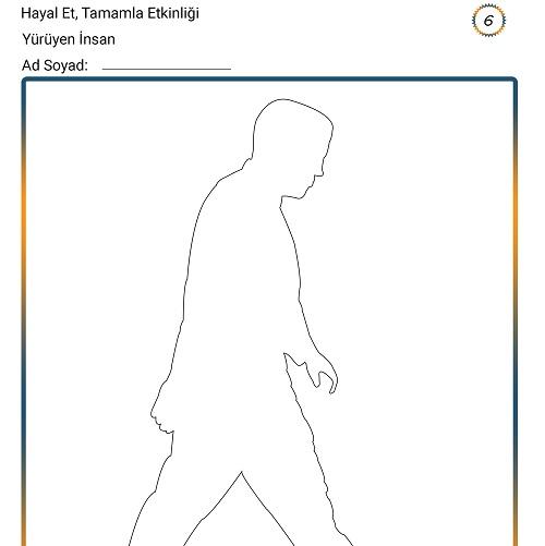 Hayal Et, Tamamla Etkinliği 6 - Yürüyen İnsan
