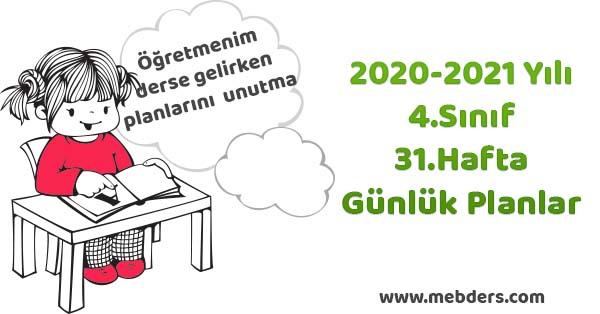 2020-2021 Yılı 4.Sınıf 31.Hafta Tüm Dersler Günlük Planları