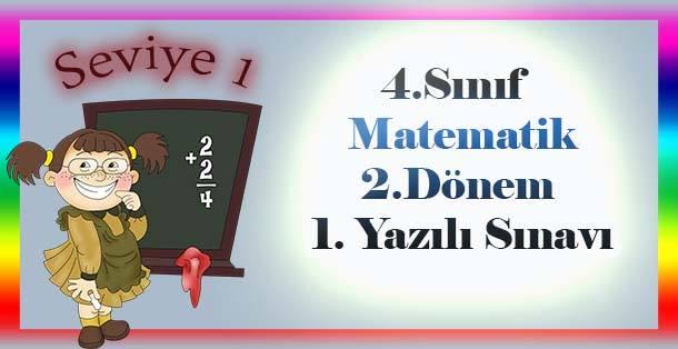 4.Sınıf Matematik 2.Dönem 1.Yazılı Sınavı - Seviye 1