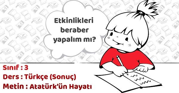 3.Sınıf Türkçe Atatürk'ün Hayatı Metni Etkinlik Cevapları (Sonuç)