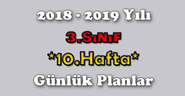 2018 - 2019 Yılı 3.Sınıf Tüm Dersler Günlük Plan - 10.Hafta