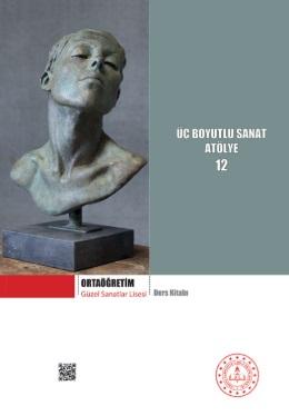 Güzel Sanatlar Lisesi 12.Sınıf Üç Boyutlu Sanat Atölye Ders Kitabı pdf indir