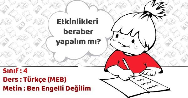 4.Sınıf Türkçe Ben Engelli Değilim Anne Metni Etkinlik Cevapları