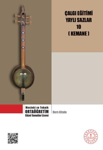 Güzel Sanatlar Lisesi 10.Sınıf Çalgı Eğitimi Yaylı Sazlar (Kemane) Ders Kitabı pdf indir
