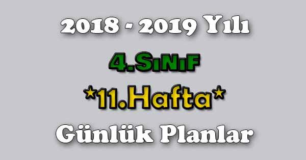 2018 - 2019 Yılı 4.Sınıf Tüm Dersler Günlük Plan - 11.Hafta