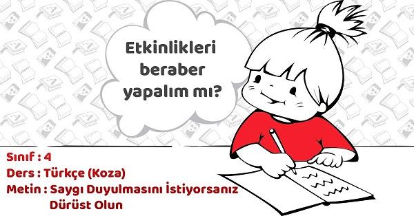 4.Sınıf Türkçe Saygı Duyulmasını İstiyorsanız Dürüst Olun Metni Etkinlik Cevapları