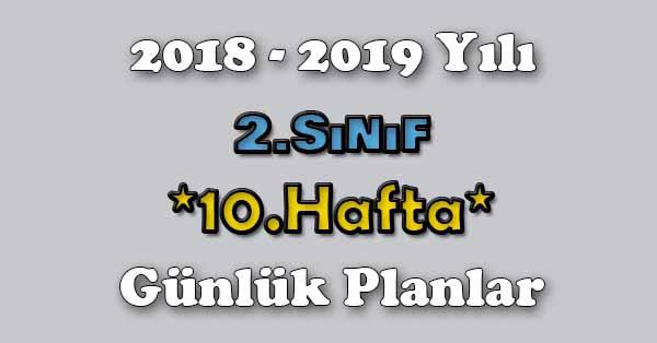 2018 - 2019 Yılı 2.Sınıf Tüm Dersler Günlük Plan - 10.Hafta