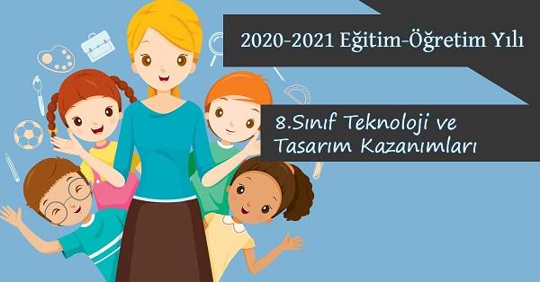2020-2021 Yılı 8.Sınıf Teknoloji ve Tasarım Kazanımları ve Açıklamaları