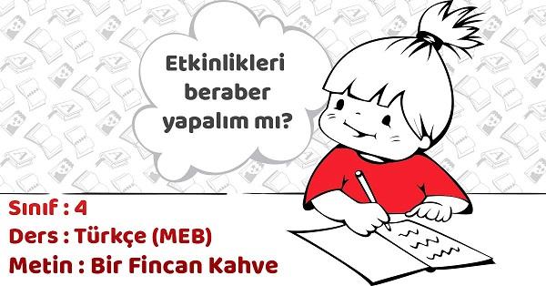 4.Sınıf Türkçe Bir Fincan Kahve Metni Etkinlik Cevapları (MEB)