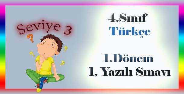 4.Sınıf Türkçe 1.Dönem 1.Yazılı Sınavı Seviye 3
