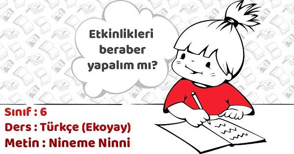 6.Sınıf Türkçe Nineme Ninni Metni Etkinlik Cevapları (Ekoyay)